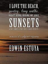 I Love the Beach, Poetry, Long Walks, Night Runs, Riding My Bike, Sunsets and...