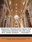 Sermons Translated from the Original French of the Late Rev. James Saurin ..., V