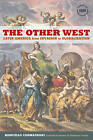 The Other West: Latin America from Invasion to Globalization by Marcello Carmagnani (Paperback, 2010)