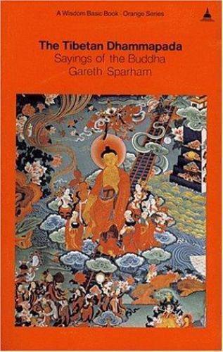The Tibetan Dhammapada : Sayings of the Buddha by Sparham, Gareth