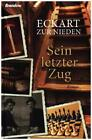 Sein letzter Zug von Eckart Zur Nieden (2015, Gebundene Ausgabe)