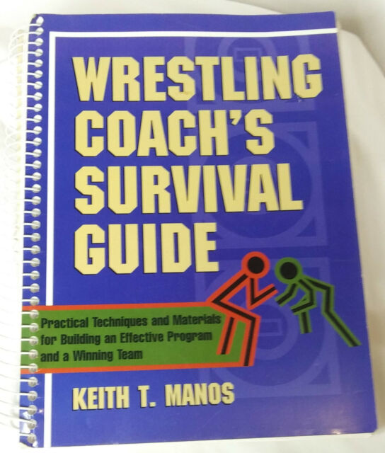Wrestling Coach's Survival Guide : Practical Techniques and Materials for...