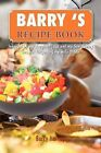 Barry 's Recipe Book: Inspired by My Daughter Lucy and My Wife Diane by Barry Harvey (Paperback / softback, 2012)