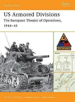 US Armored Divisions: The European Theater of Operations, 1944-45 by Steven J. Z