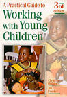 A Practical Guide to Working with Young Children by Jill Frankel, Christine Hobart (Paperback, 1999)