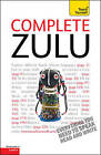 Complete Zulu Beginner to Intermediate Book and Audio Course: Learn to Read, Write, Speak and Understand a New Language with Teach Yourself by Nicholias Nkosi, Arnett Wilkes (Paperback, 2010)