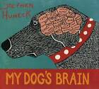My Dog's Brain by Stephen Huneck (Hardback, 2009)
