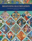 Beginning Illumination: Learning the Ancient Art, Step by Step by Claire Travers (Hardback, 2016)