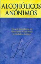 Alcohólicos Anónimos : El Relato de Cómo Muchos Miles de Hombres y Mujeres Se...