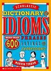 The Scholastic Dictionary of Idioms by Marvin Terban (1998, Paperback, Reprint)