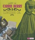 Diary of Carrie Berry: A Confederate Girl by Carrie Berry (Hardback, 2014)
