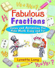 Fabulous Fractions: Games and Activities That Make Math Easy and Fun by Lynette Long (Paperback, 2001)