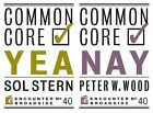 Common Core: Yea & Nay by Sol Stern, Peter W. Wood (Paperback, 2014)