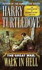Walk in Hell: The Great War by Harry Turtledove (Paperback, 2007)