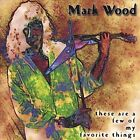 These Are a Few of My Favorite Things by Mark Wood (Violin/Viola) (CD, Aug-2003, CD Baby (distributor))