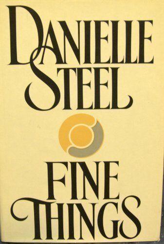 Fine Things By  Danielle Steel. 9780718128012