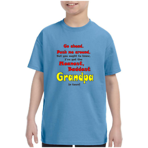 Youth-Kids-T-shirt-Go-Ahead-Push-Me-Around-Meanest-Baddest-Grandpa-In-Town