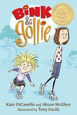 Bink and Gollie: Bink and Gollie by Alison Mcghee and Kate DiCamillo (2010, Hardcover)