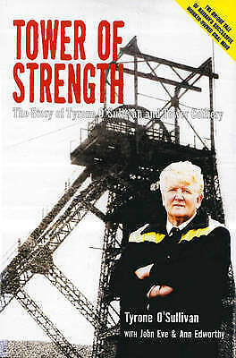 1 of 1 - Tower of Strength: The Story of Tyrone O'Sullivan and Tower Colliery by Ann...