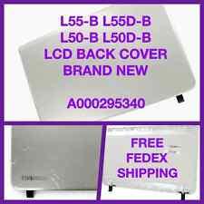 NEW!!! TOSHIBA SATELLITE L55-B L50-B LCD BACK COVER   A000295340   LIMITED QTY.