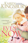 Even Now by Karen Kingsbury (Paperback, 2005)