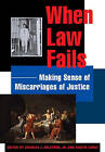 When Law Fails: Making Sense of Miscarriages of Justice by Austin Sarat (Hardback, 2009)