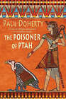 The Poisoner of Ptah by Paul Doherty (Paperback, 2007)