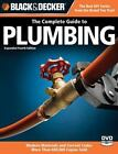 Black & Decker Complete Guide: The Complete Guide to Plumbing : Modern Materials and Current Codes - All New Guide to Working with Gas Pipe (2008, Paperback, Expanded)