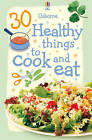 30 Healthy Things to Cook and Eat by Rebecca Gilpin (Spiral bound, 2009)