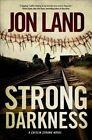 Strong Darkness by Jon Land (Hardback, 2014)