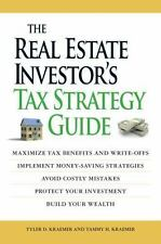 The Real Estate Investor's Tax Strategy Guide : Maximize Tax Benefits and Write-Offs, Implement Money-Saving Strategies, Avoid Costly Mistakes, Protect Your Investment, Build Your Wealth by Tammy H. Kraemer and Tyler D. Kraemer (2008, Paperback)