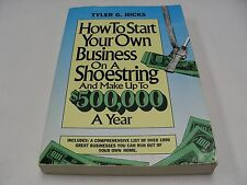 How to Start Your Own Business on a Shoestring and Make up to $500,000 by Tyler