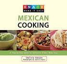 Knack Mexican Cooking: A Step-by-Step Guide to Authentic Dishes Made Easy by Chelsie Kenyon (Paperback, 2010)