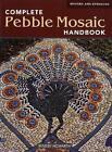 Complete Pebble Mosaic Handbook von Maggy Howarth (2011, Taschenbuch)