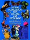 Picture Sourcebook for Collage and Decoupage (1974, Paperback)