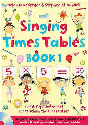 Singing Subjects Singing Times Tables Book 1 Songs Raps And Games For Teaching The Times Tables By Stephen Chadwick Helen Macgregor Paperback