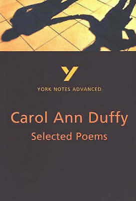 Woods, Michael, York Notes Advanced: Selected Poems of Carol Ann Duffy, Very Goo