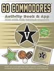 Go Commodores Activity Book & App by Darla Hall (Paperback / softback, 2015)
