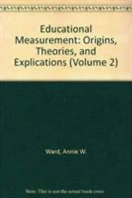 Educational Measurement: Origins, Theories, and Explications (Volume 2)
