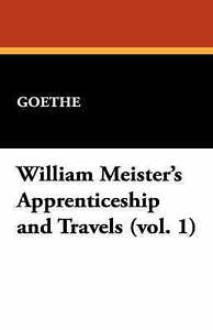 William-Meister-039-s-Apprenticeship-and-Travels-Paperback-by-Goethe-Johann-Wol