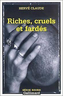 Riches, cruels et fardés von Hervé Claude   Buch   Zustand gut