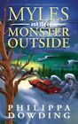 Myles and the Monster Outside by Philippa Dowding (Paperback, 2015)
