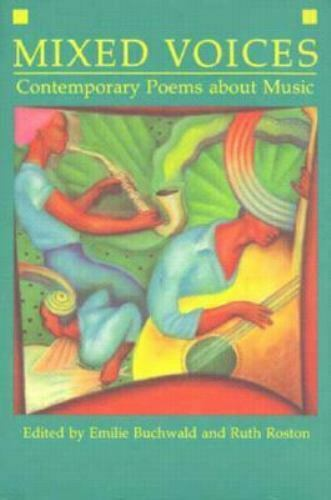 Mixed Voices : Contemporary Poems about Music by Buchwald, Emilie; Roston, Ruth