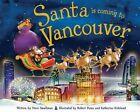 Santa Is Coming to Vancouver by Steve Smallman (Hardback, 2012)