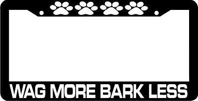 WAG MORE BARK LESS DOG PET PAWS   License Plate Frame
