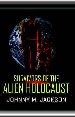 Survivors of the Alien Holocaust, Jackson, Johnny M., New Book