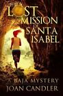 The Lost Mission of Santa Isabel by Joan Candler (Paperback / softback, 2014)