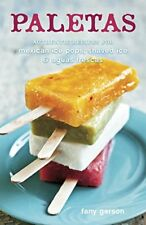 Paletas : Authentic Recipes for Mexican Ice Pops, Shaved Ice and Aguas Frescas by Fany Gerson (2011, Hardcover)