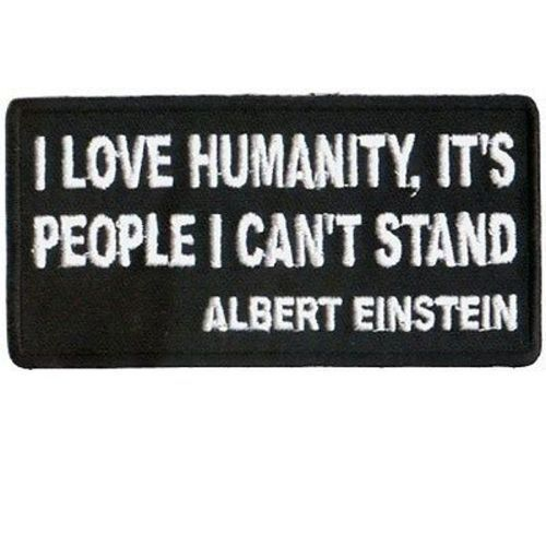 I Love Humanity People I Cant Stand Funny Motorcycle MC NEW Biker Patch PAT-0867