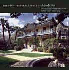 The Architectural Legacy of Alfred Giles: Selected Restorations by Mary Carolyn Hollers George (Microfilm, 2006)